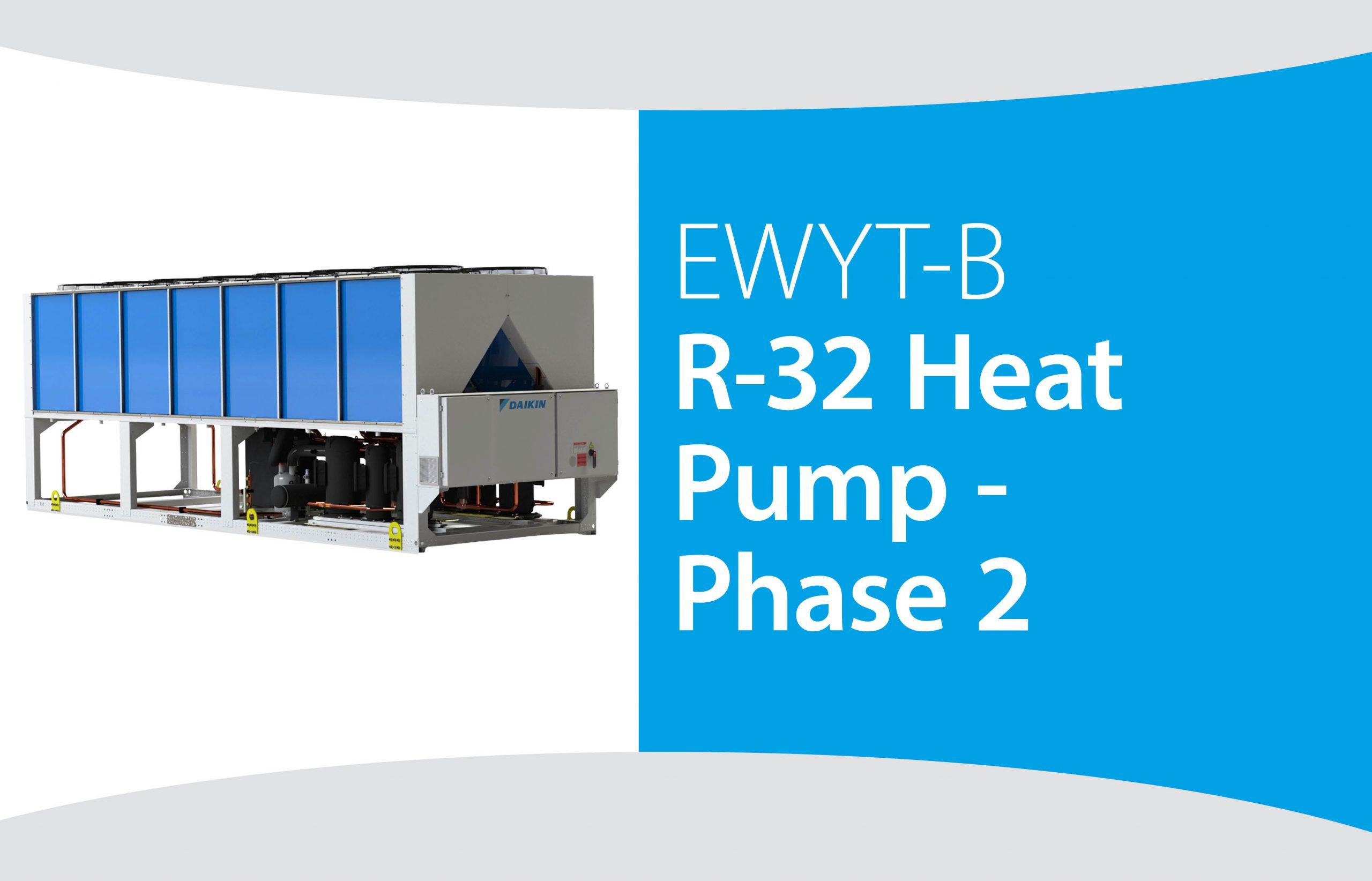 EWYT-B R-32 Heat Pump – Phase 2