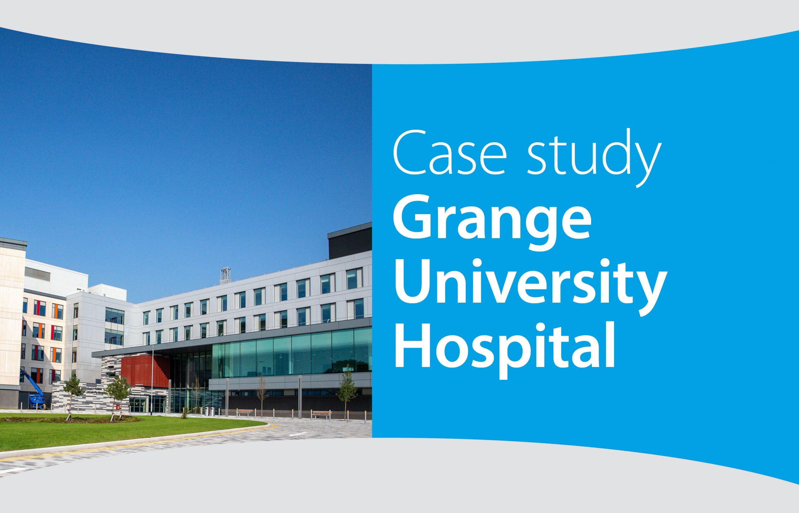 Case study – Grange University Hospital