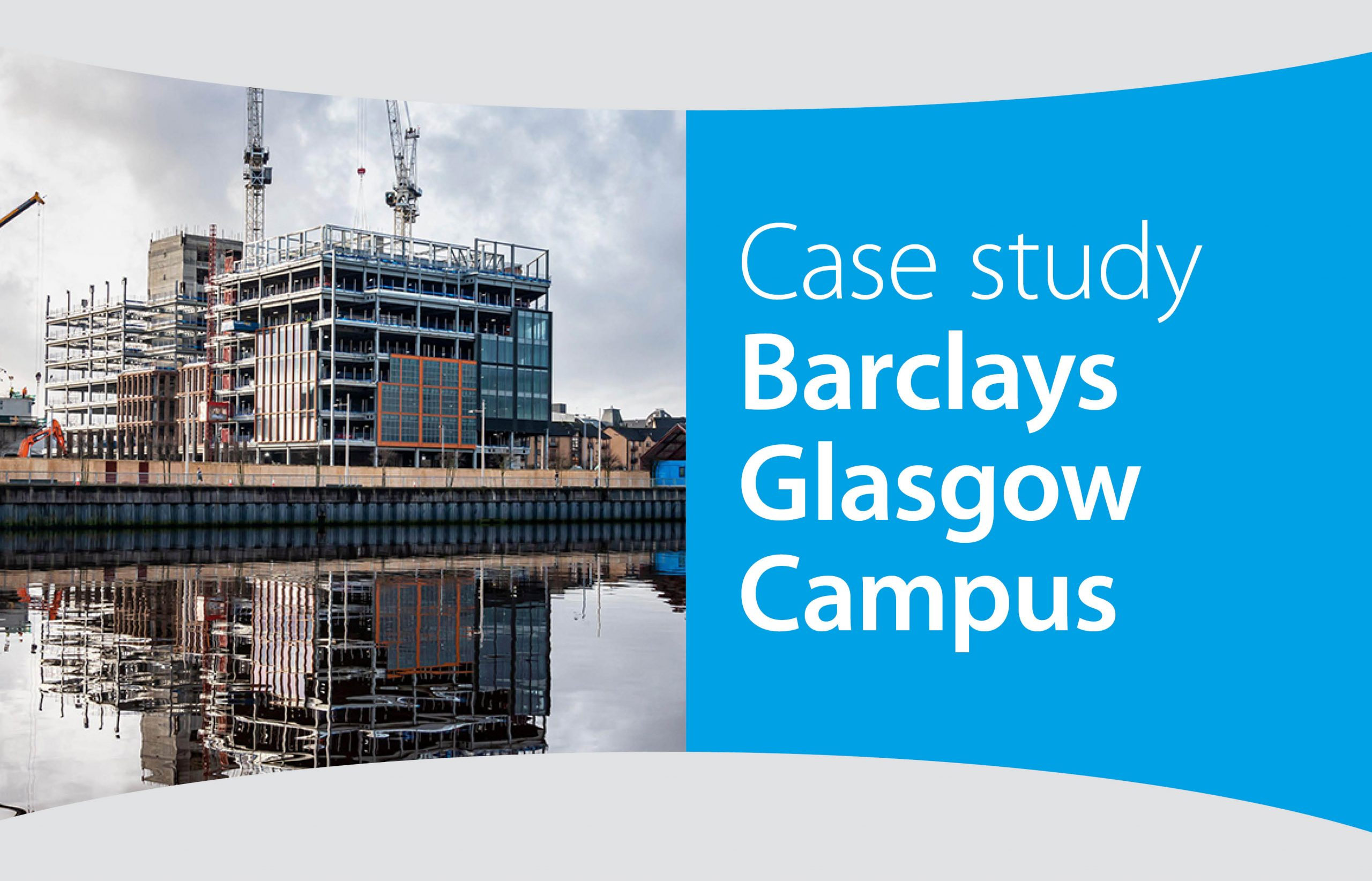 Case study – Barclays Glasgow Campus