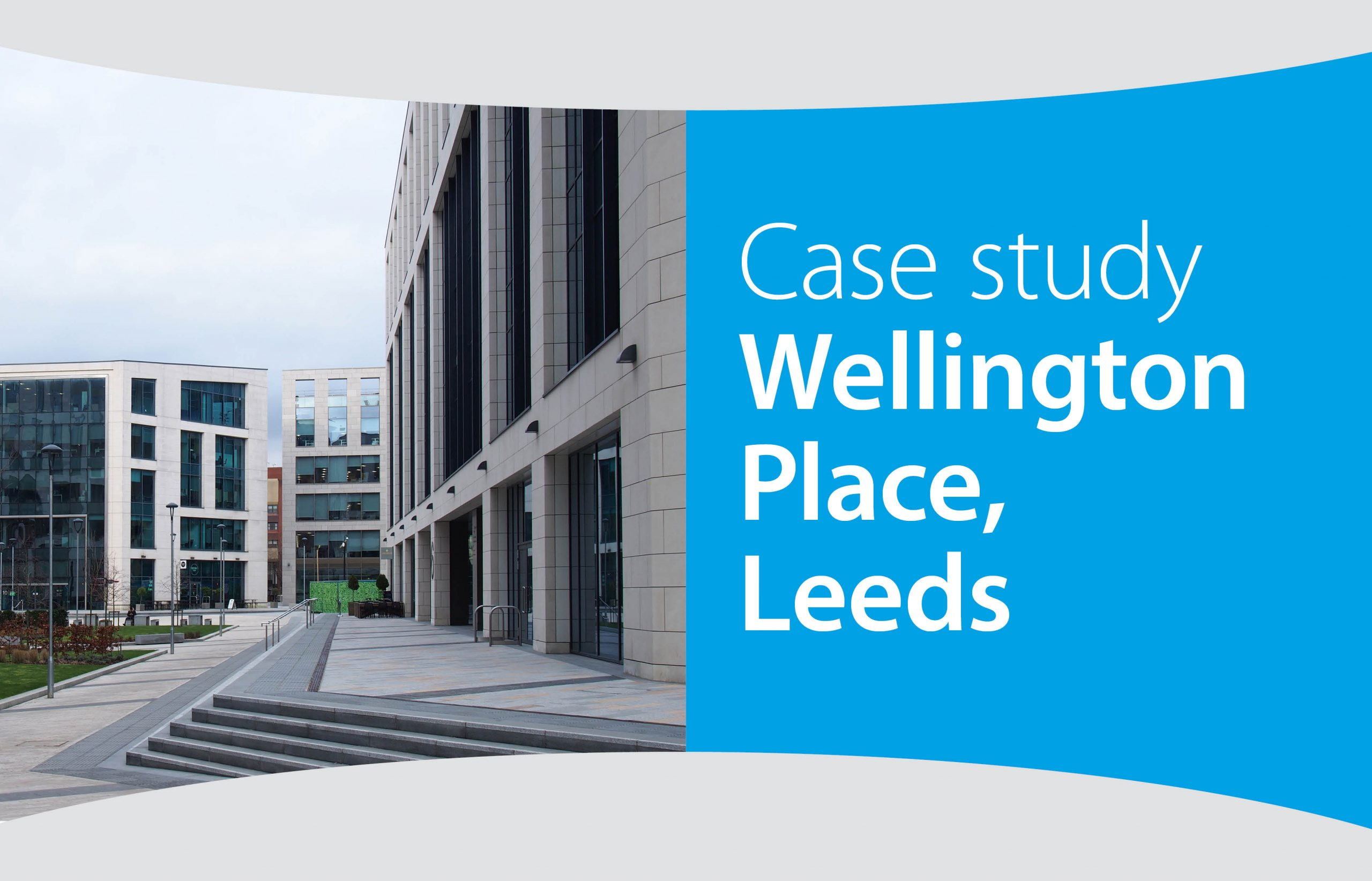 Case study – Wellington Place, Leeds